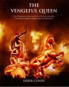 The Vengeful Queen